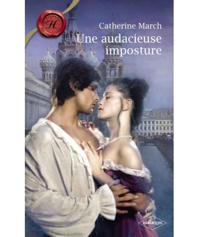 Une audacieuse imposture (Catherine March) - Les Historiques Harlequin N° 487