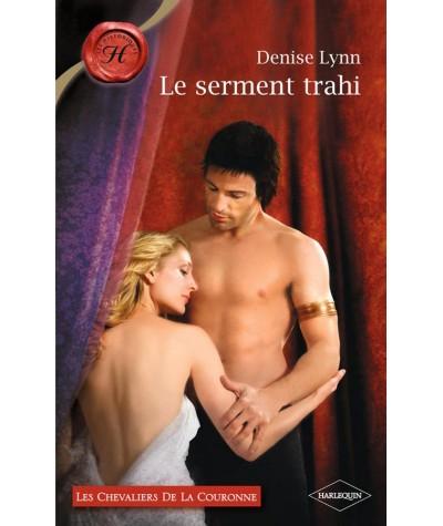 Les chevaliers de la Couronne T2 : Le serment trahi (Denise Lynn) - Les Historiques N° 486