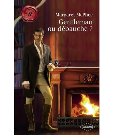 Gentleman ou débauché ? (Margaret McPhee) - Les Historiques Harlequin N° 469