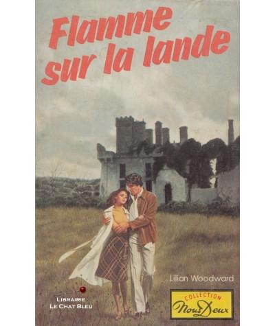 Flamme sur la lande (Lilian Woodward) - Roman Nous Deux N° 374
