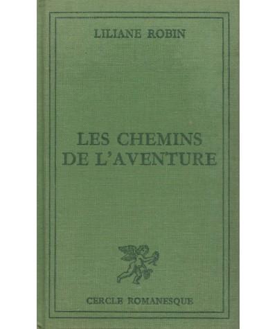 Les chemins de l'aventure (Liliane Robin) - Cercle romanesque - Tallandier