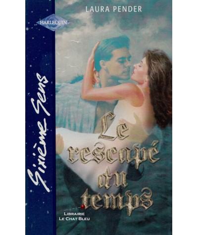 Le rescapé du temps (Laura Pender) - Sixième Sens Harlequin N° 145
