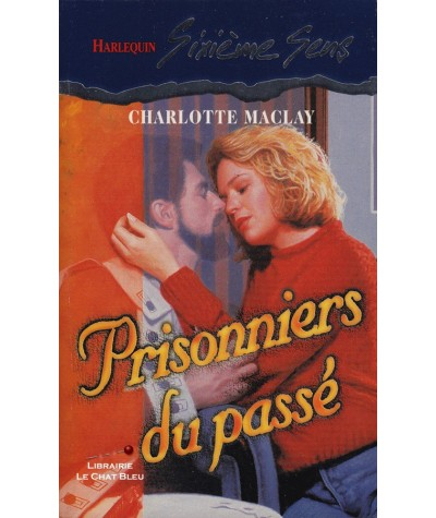 Prisonniers du passé (Charlotte Maclay) - Sixième Sens Harlequin N° 58