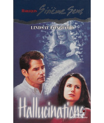 Hallucinations (Lindsay Longford) - Sixième Sens Harlequin N° 51