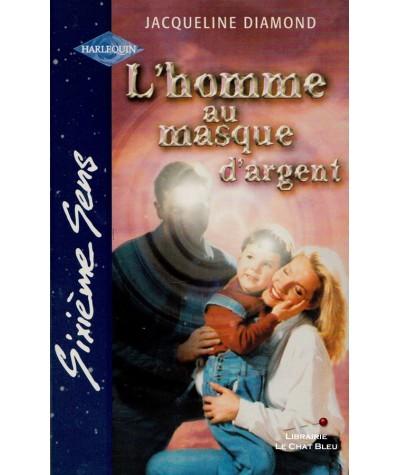 L'homme au masque d'argent (Jacqueline Diamond) - Sixième Sens Harlequin N° 128