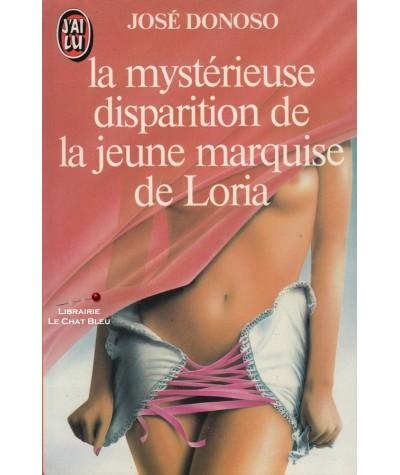 La mystérieuse disparition de la jeune marquise de Loria (José Donoso) - J'ai lu N° 1439