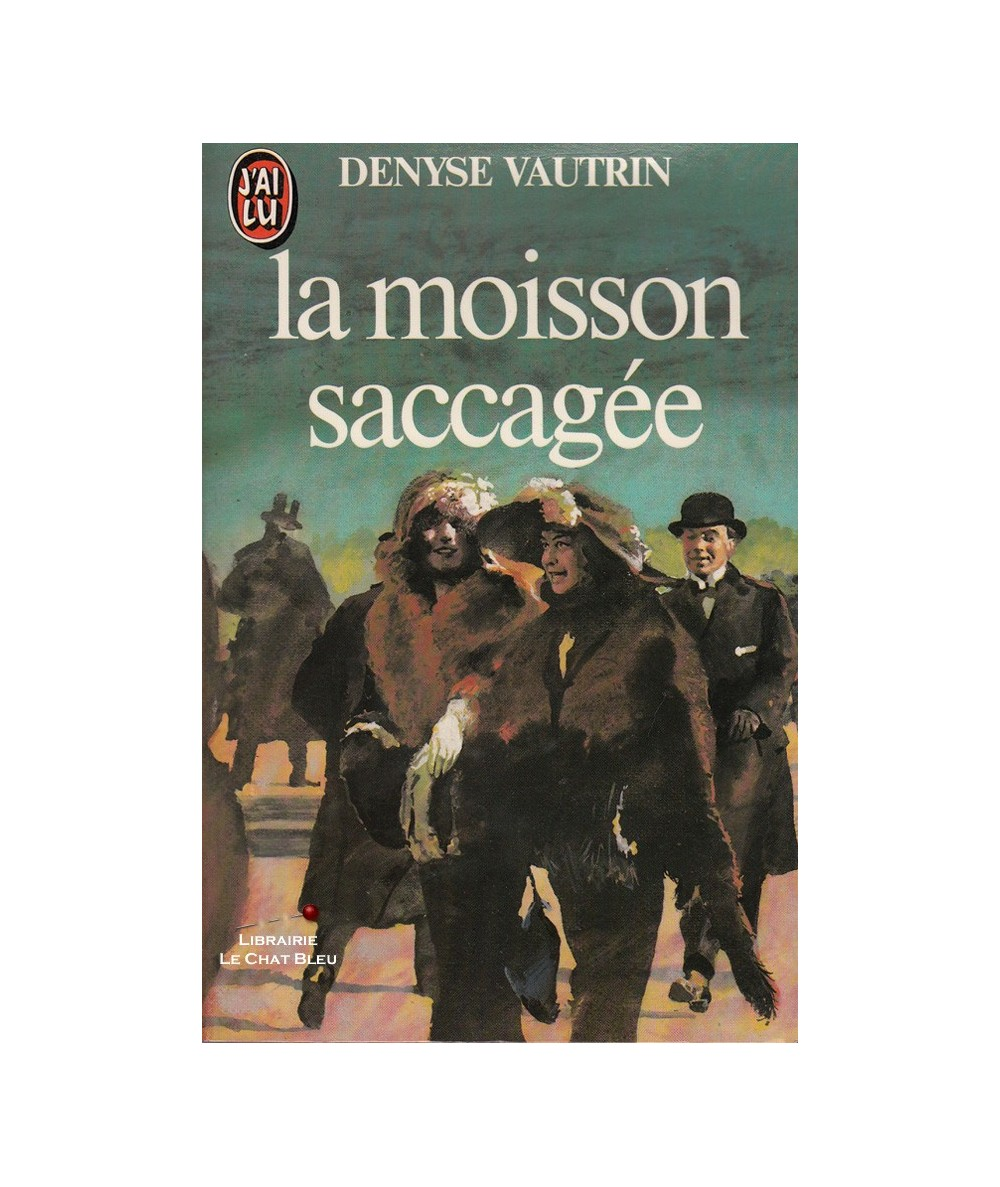 La moisson saccagée (Denyse Vautrin) - J'ai lu N° 1417