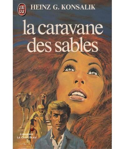 La caravane des sables (Heinz G. Konsalik) - J'ai lu N° 1084