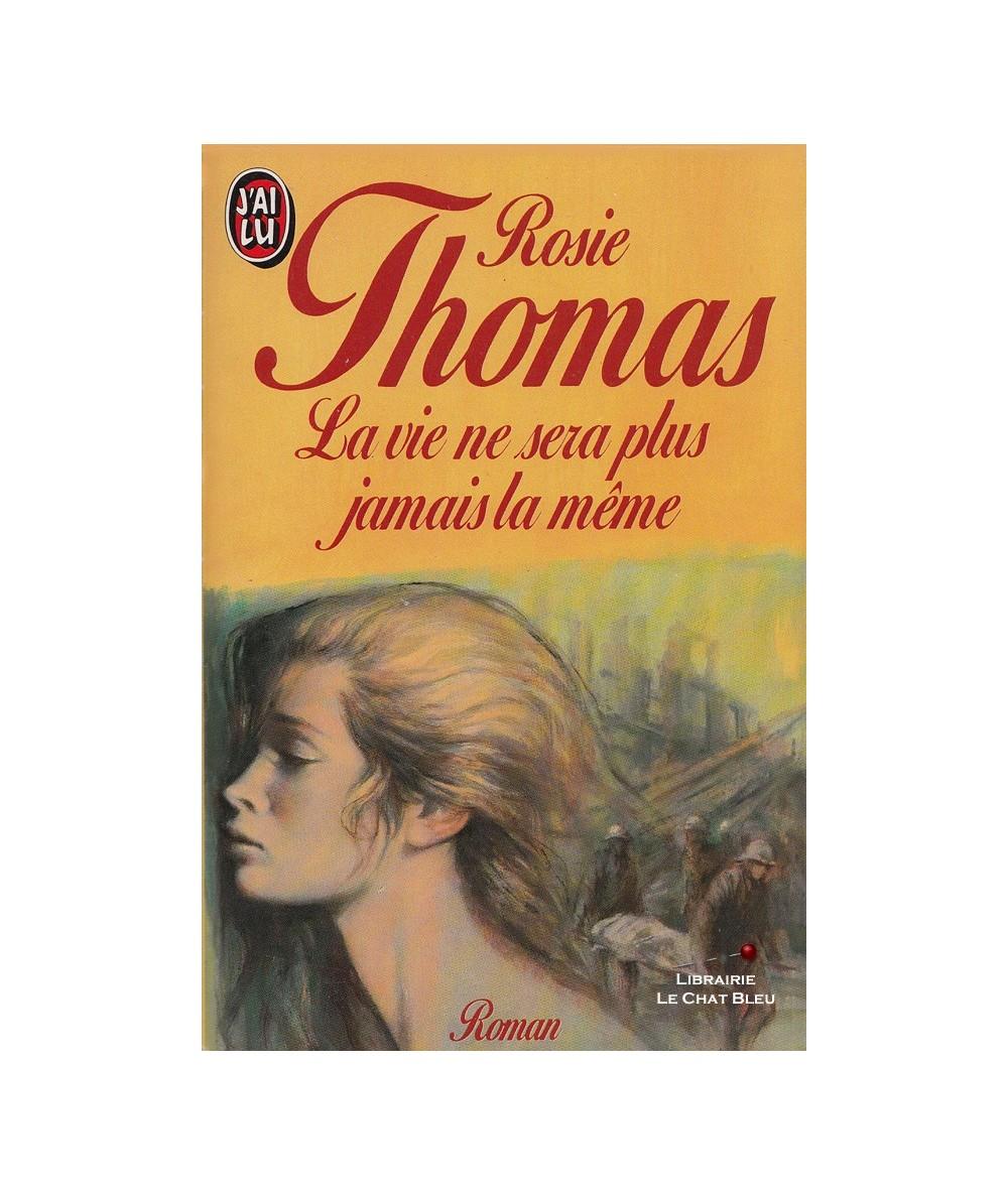 La vie ne sera plus jamais la même (Rosie Thomas) - J'ai lu N° 2918