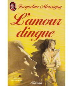 L'amour dingue (Jacqueline Monsigny) - J'ai lu N° 1833