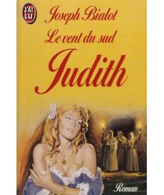 Le vent du sud : Judith (Joseph Bialot) - J'ai lu N° 3098
