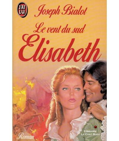 Le vent du sud : Elisabeth (Joseph Bialot) - J'ai lu N° 3088