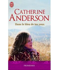 Les Kendrick et les Coulter : Dans le bleu de tes yeux (Catherine Anderson) - J'ai lu N° 9532