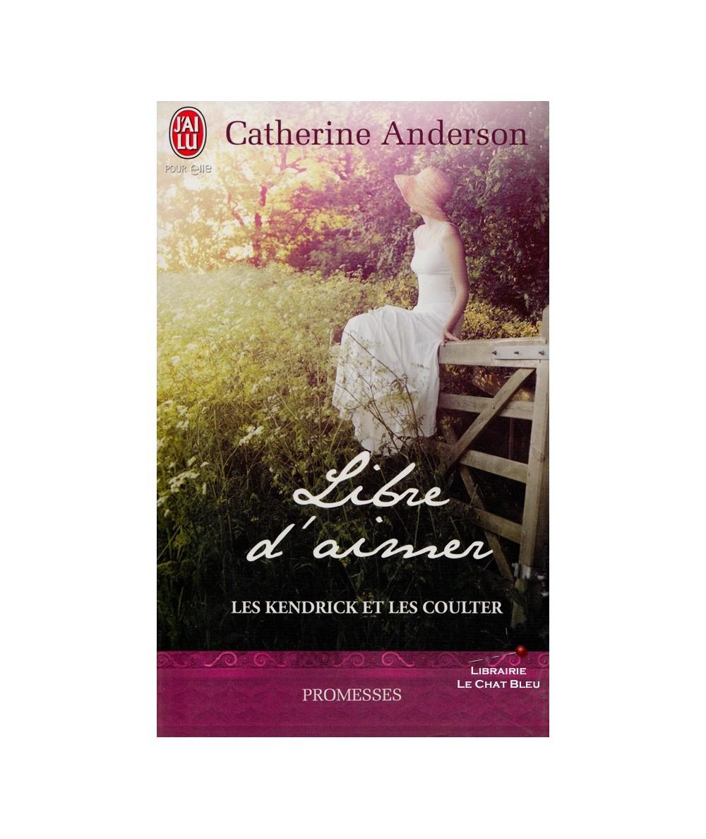 Les Kendrick et les Coulter : Libre d'aimer (Catherine Anderson) - J'ai lu N° 6214