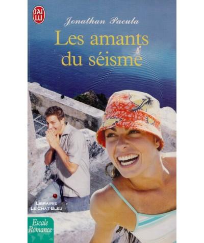 Les amants du séisme (Jonathan Pacula) - Escale Romance - J'ai lu N° 7458