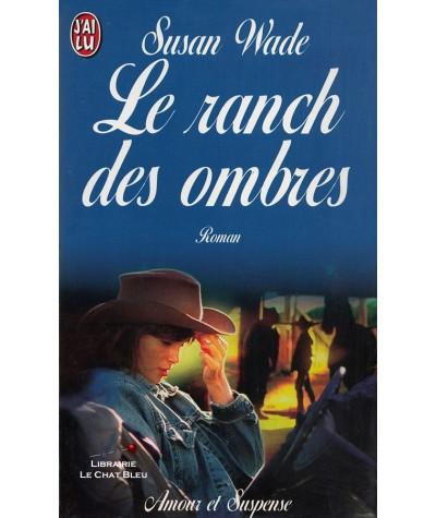Le ranch des ombres (Susan Wade) - J'ai lu suspense N° 4612