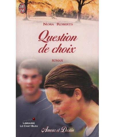Question de choix (Nora Roberts) - J'ai lu N° 5053