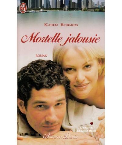 Mortelle jalousie (Karen Robards) - J'ai lu N° 5695