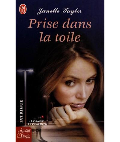 Prise dans la toile (Janelle Taylor) - J'ai lu N° 7491
