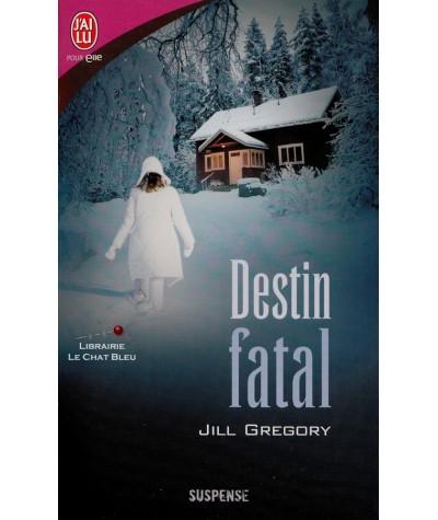 Destin fatal (Jill Gregory) - J'ai lu N° 8531