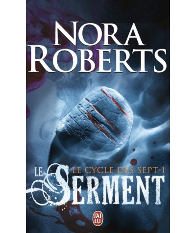 Le cycle des sept T1 : Le serment (Nora Roberts) - Editions J'ai lu
