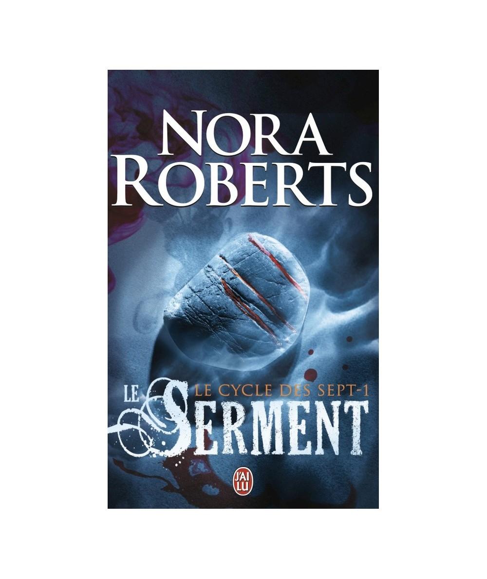 Le cycle des sept T1 : Le serment (Nora Roberts)