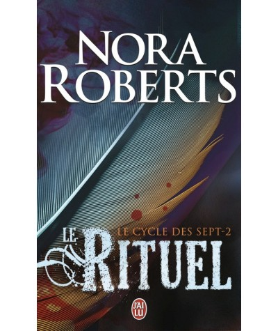 Le cycle des sept T2 : Le rituel (Nora Roberts) - Editions J'ai lu