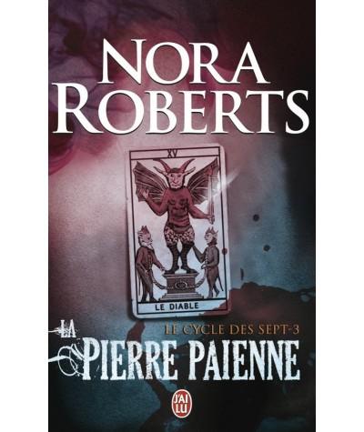 Le cycle des sept T3 : La pierre païenne (Nora Roberts) - Editions J'ai lu