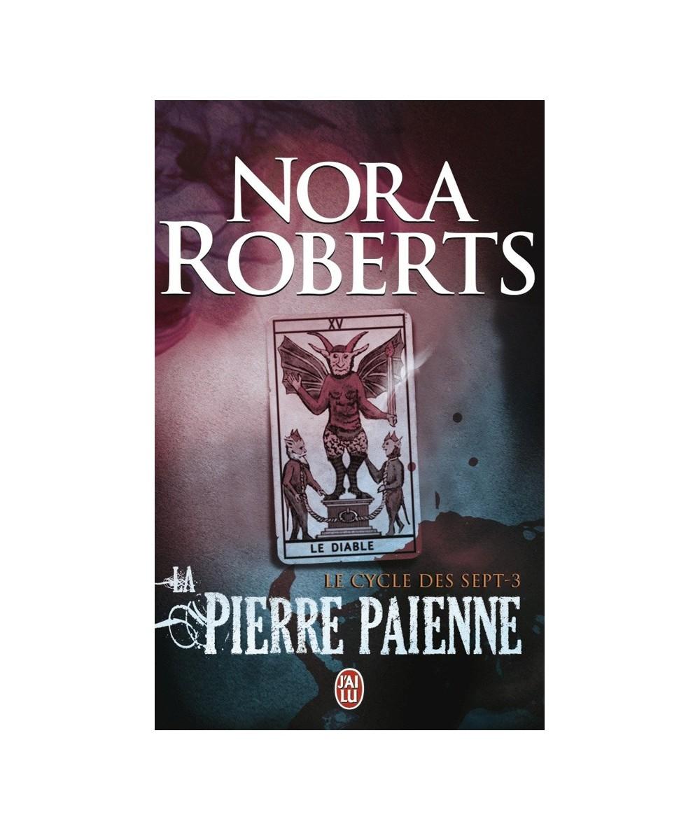Le cycle des sept T3 : La pierre païenne (Nora Roberts)