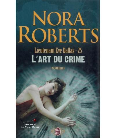 Lieutenant Eve Dallas T25 : L'art du crime (Nora Roberts) - J'ai lu N° 8871