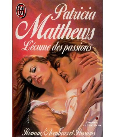 L'écume des passions (Patricia Matthews) - J'ai lu N° 2116