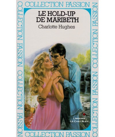 Le hold-up de Maribeth (Charlotte Hughes) - Passion N° 201