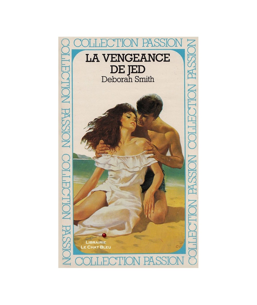 La vengeance de Jed (Deborah Smith) - Passion N° 215