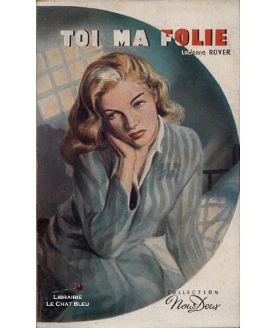 Toi ma folie (Lucienne Royer) - Roman Nous Deux N° 1