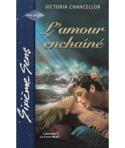 L'amour enchaîné (Victoria Chancellor) - Sixième Sens Harlequin N° 143