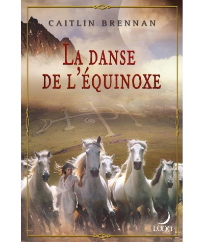 White Magic T1 : La danse de l'équinoxe (Caitlin Brennan) - Luna N° 35