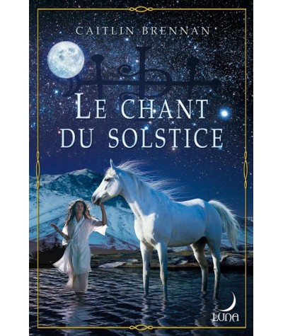 White Magic T2 : Le chant du solstice (Caitlin Brennan) - Luna N° 39