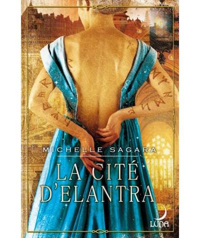 Le cycle d'Elantra T2 : La cité d'Elantra (Michelle Sagara) - Luna N° 25