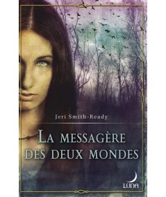 Aspect of Crow (Jeri Smith-Ready) T1 : La messagère des deux mondes - Luna N° 27