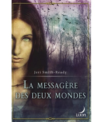 Aspect of Crow T1 : La messagère des deux mondes (Jeri Smith-Ready) - Luna N° 27