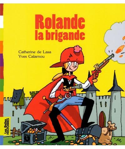 Rolande la brigande (Catherine de Lasa, Yves Calarnou)