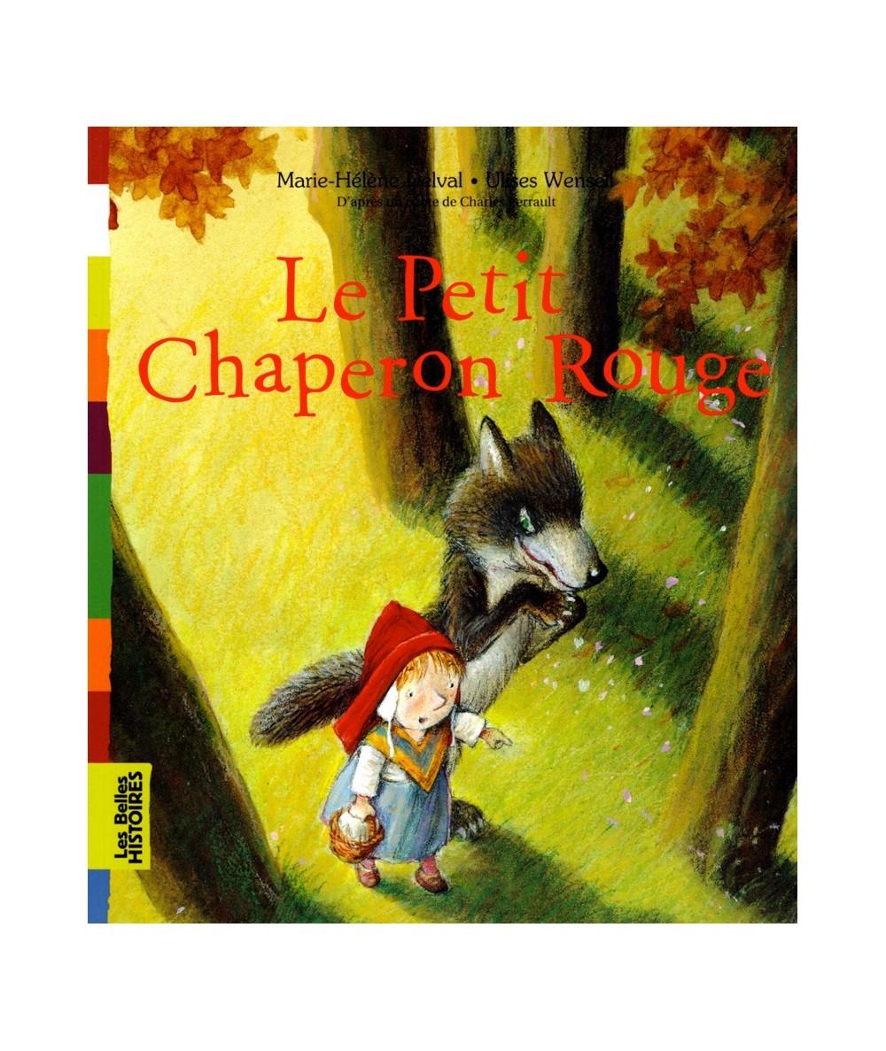 Le Petit Chaperon Rouge (Marie-Hélène Delval, Ulises Wensell) d'après le conte de Charles Perrault