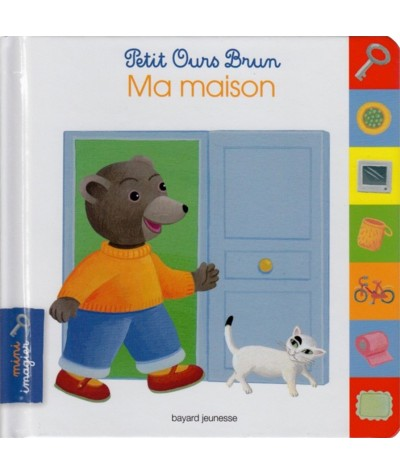 Petit Ours Brun : Ma maison - Mini imagier Bayard Jeunesse