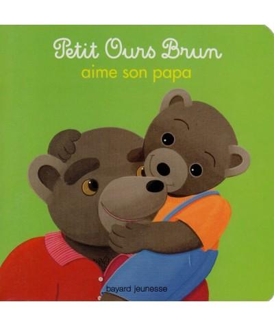 Livre N° 18 - Petit Ours Brun aime son papa - Bayard Jeunesse