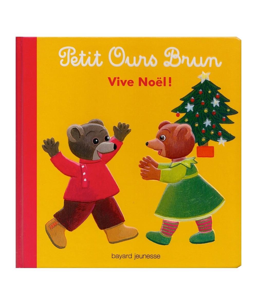 Joyeux Noel Petit Ours Brun.Petit Ours Brun Vive Noel Marie Aubinais Daniele Bour