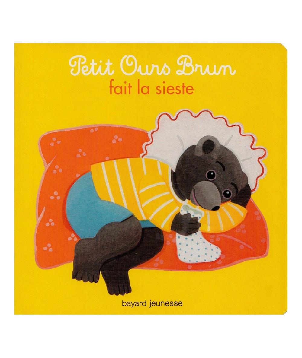 N° 7 - Petit Ours Brun fait la sieste (Marie Aubinais, Danièle Bour)