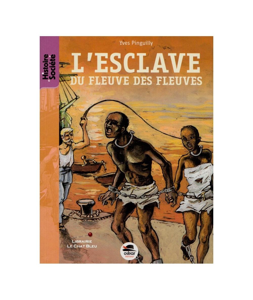 L'esclave du fleuve des fleuves (Yves Pinguilly) - Histoire et Société