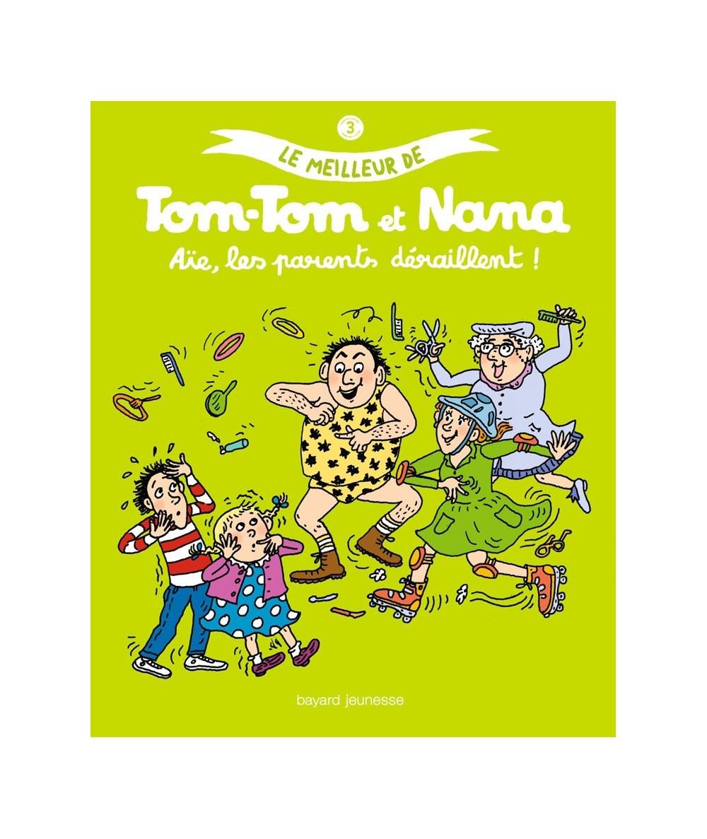 Le meilleur de Tom-Tom et Nana T3 : Aie, les parents déraillent ! (Jacqueline Cohen)