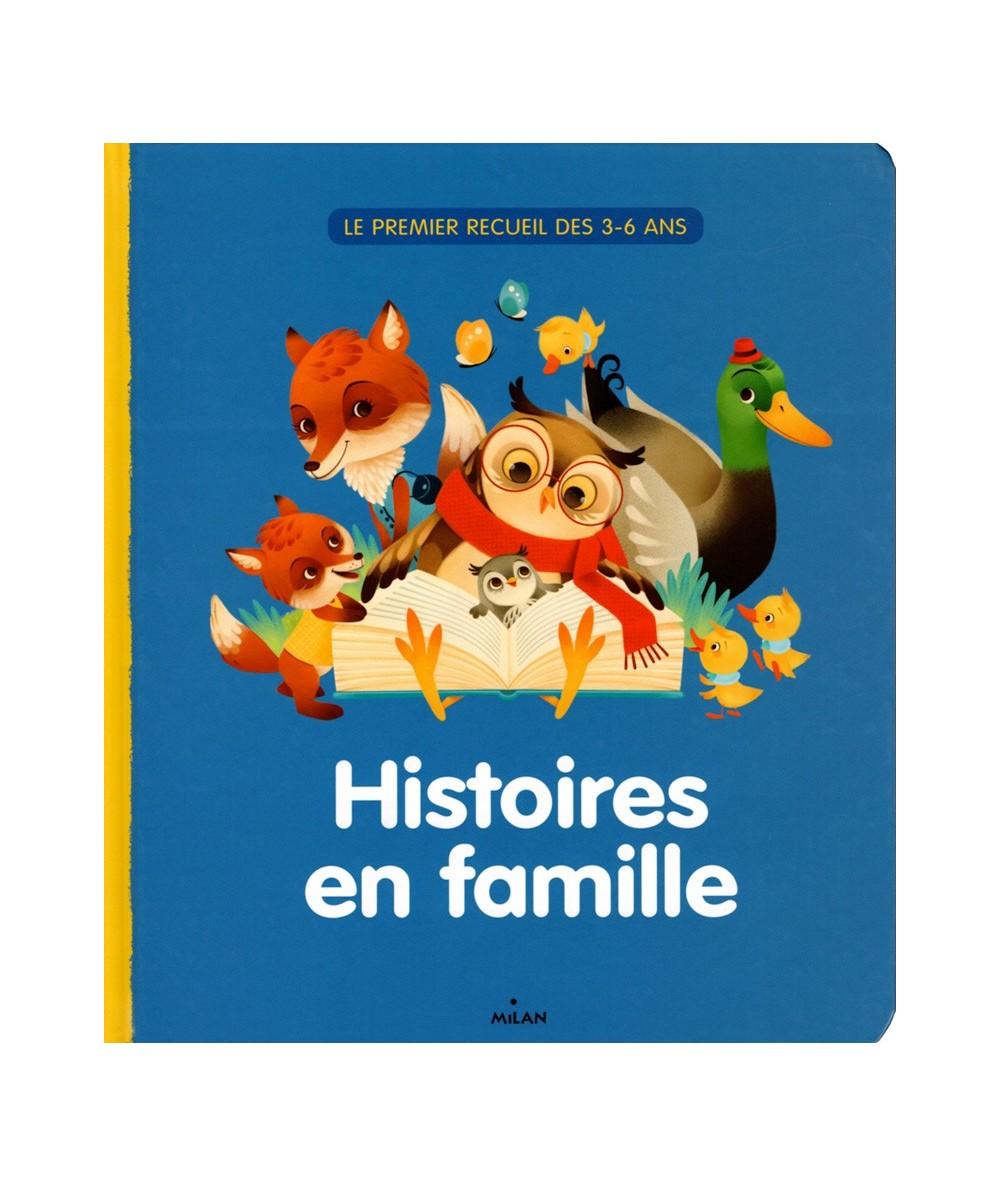 Histoires en famille ! - Le premier recueil des 3-6 ans