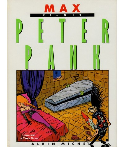 Peter Pank T2 : Ci-gît Peter Pank (Max) - BD Albin Michel